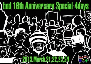 2013.3.23 bed 16th ANNIVERSARY Special 4day